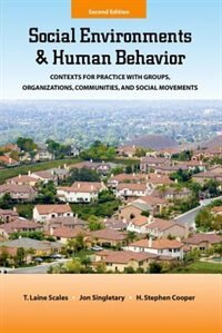 Book Social Environments and Human Behavior: Contexts for Practice with Groups, Organizations… by T. Laine Scales