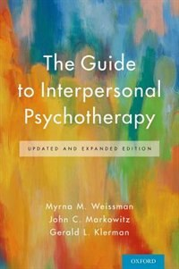 The Guide to Interpersonal Psychotherapy: Updated and Expanded Edition