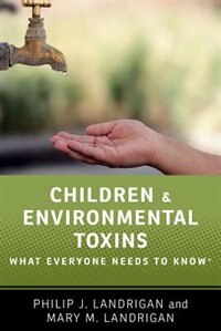 Children and Environmental Toxins: What Everyone Needs to KnowRG