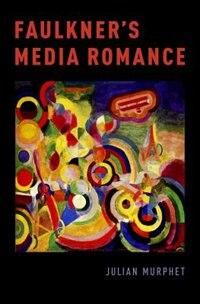 Book Faulkners Media Romance by Julian Murphet