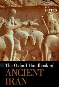Book The Oxford Handbook of Ancient Iran by D. T. Potts