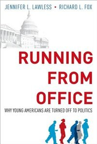 Book Running from Office: Why Young Americans are Turned Off to Politics by Jennifer L. Lawless