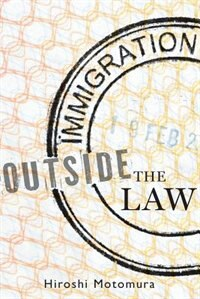 Book Immigration Outside the Law by Hiroshi Motomura