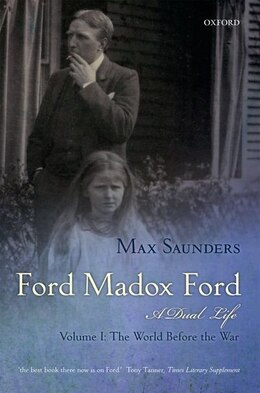 Book Ford Madox Ford: A Dual Life: 2 Volume Set by Max Saunders