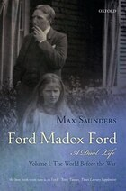 Ford Madox Ford: A Dual Life: 2 Volume Set