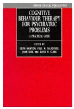 Book Cognitive Behaviour Therapy for Psychiatric Problems: A Practical Guide by Keith Hawton