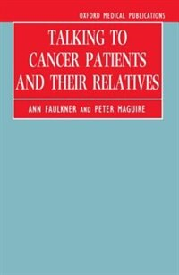 Book Talking to Cancer Patients and Their Relatives by Ann Faulkner