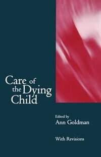 Book Care of the Dying Child by Ann Goldman