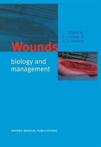 Book Wounds: Biology and Management by D. J. Leaper