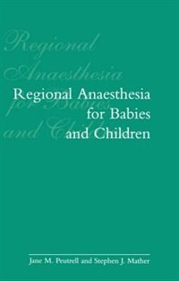 Book Regional Anaesthesia in Babies and Children by J. M. Peutrell