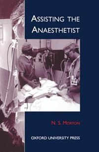 Book Assisting the Anaesthetist by N. S. Morton