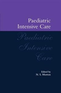 Book Paediatric Intensive Care by N. S. Morton