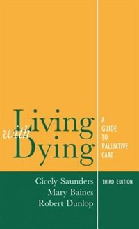 Book Living with Dying: A Guide to Palliative Care by Cicely Saunders