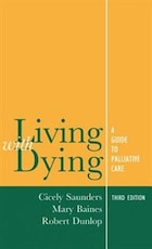 Living with Dying: A Guide to Palliative Care