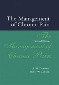 Book The Management of Chronic Pain by A. W. Diamond