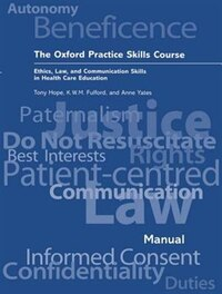 The Oxford Practice Skills Course: Ethics, Law, and Communication Skills in Health Care Education