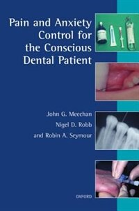 Book Pain and Anxiety Control for the Conscious Dental Patient by John G. Meechan
