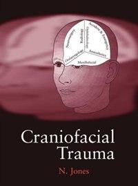 Book Craniofacial Trauma: An Interdisciplinary Approach by Nick Jones