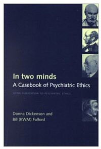 In Two Minds: A Casebook of Psychiatric Ethics