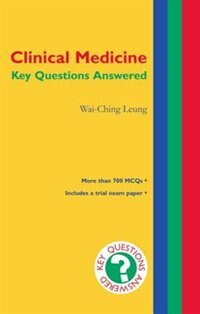 Book Clinical Medicine: Key Questions Answered: Key Questions Answered by Wai-ching Leung