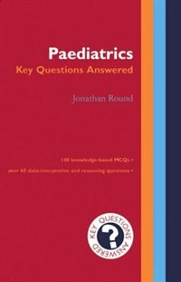 Book Paediatrics: Key Questions Answered by Jonathan Round
