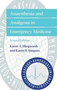Book Anaesthesia and Analgesia in Emergency Medicine by Karen A. Illingworth