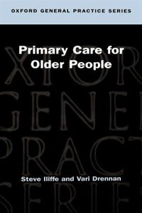 Book Primary Care for Older People: A Guide to Action in the 21st Century by Steve Iliffe
