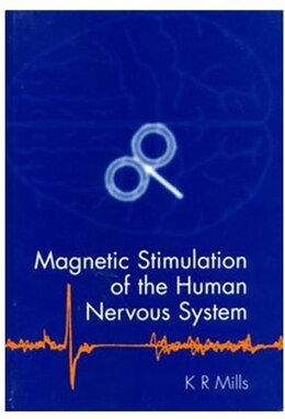 Book Magnetic Stimulation of the Human Nervous System by Kerry Mills