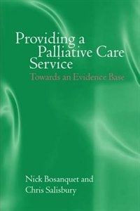 Book Providing A Palliative Care Service: Towards an Evidence Base by Nick Bosanquet