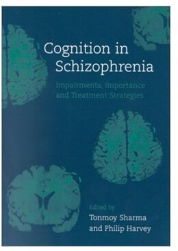 Book Cognition in Schizophrenia: Impairments, Importance and Treatment Strategies by Tonmoy Sharma