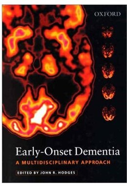 Book Early-Onset Dementia: A Multidisciplinary Approach by John Hodges