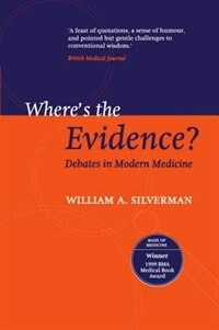 Book Wheres the Evidence?: Debates in Modern Medicine by William A. Silverman