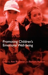 Book Promoting Childrens Emotional Well-being: Messages from Research by Ann Buchanan