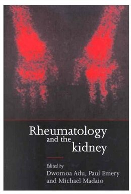 Book Rheumatology and the Kidney by Dwomoa Adu