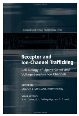 Book Receptor and Ion-Channel Trafficking: Cell Biology of Ligand-Gated and Voltage-Sensitive Ion… by Stephen J. Moss