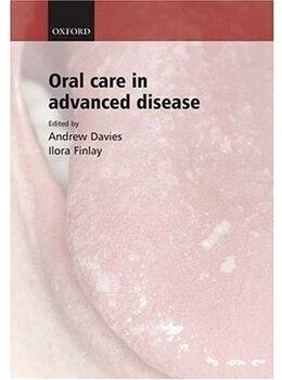 Book Oral care in advanced disease by Andrew Davies