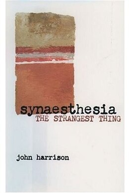 Book Synaesthesia: The Strangest Thing by John Harrison