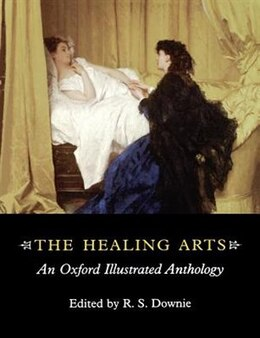 Book The Healing Arts: An Oxford Illustrated Anthology by Robin Downie