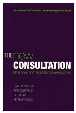 Book The New Consultation: developing doctor-patient communication by David Pendleton