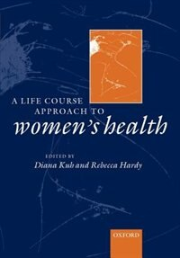 Book A life course approach to womens health by Diana Kuh