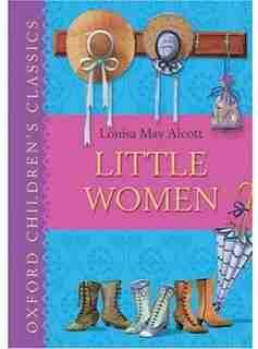 Little Women: Oxford Children's Classics by Louisa May Alcott