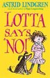 Lotta Says 'NO!' by Astrid Lindgren