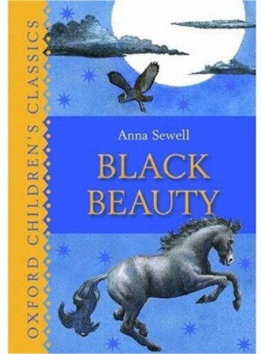 Black Beauty: Oxford Children's Classics by Anna Sewell