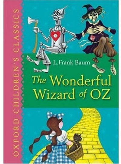 The Wonderful Wizard of Oz: Oxford Children's Classics by L. Frank Baum