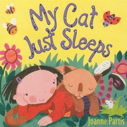 Book My Cat Just Sleeps by Joanne Partis