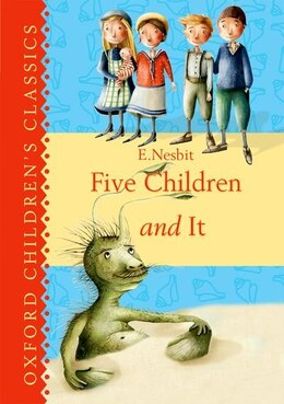 Book Oxford Childrens Classics: Five Children and It: New Edition by E. Nesbit