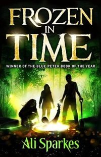 Book Frozen in Time: Reissue by Ali Sparkes