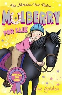 Book The Meadow Vale Ponies: Mulberry for Sale by Che Golden