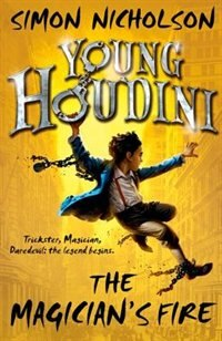 Book Young Houdini: The Magicians Fire by Simon Nicholson