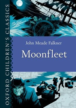 Book Oxford Childrens Classics: Moonfleet by John Meade Falkner